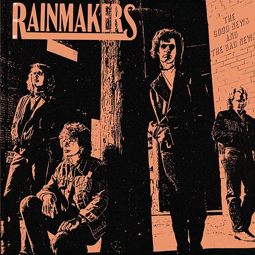 The Good News and the Bad News by Rainmakers