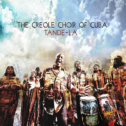 Tande-La by The Creole Choir Of Cuba