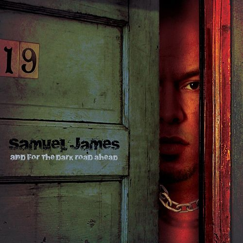 And For The Dark Road Ahead by Samuel James