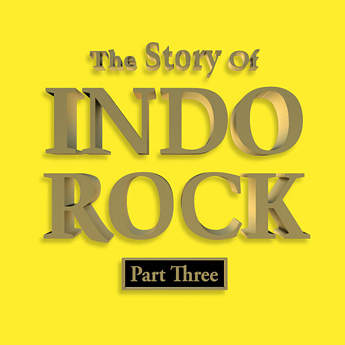The Story of Indo Rock, Vol.3 by Various Artists