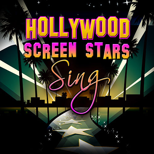 Hollywood Screen Stars Sing by Various Artists
