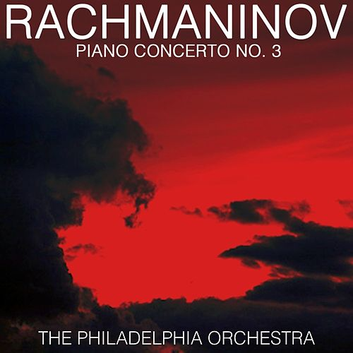 Rachmaninov Piano Concerto No. 3 by Philadelphia Orchestra