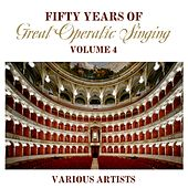 Fifty Years Of Great Operatic Singing Volume 4 by Various Artists