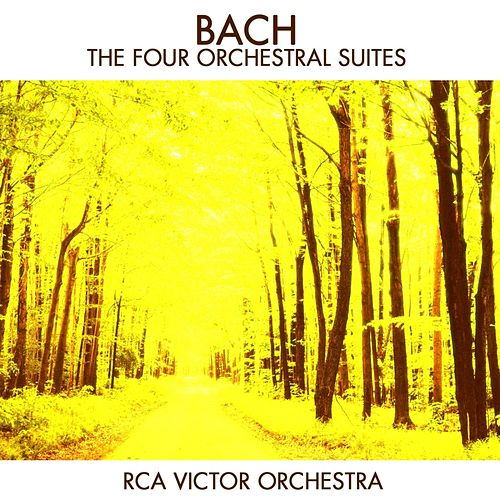 Bach: The Four Orchestral Suites by RCA Victor Orchestra