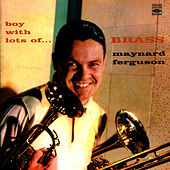 Boy With Lots Of... BRASS by Maynard Ferguson