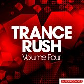 Trance Rush - Volume Four by Various Artists