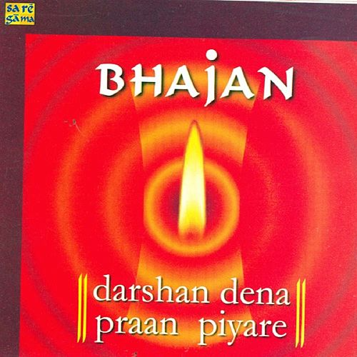 Bhajan - Darsan Dena Praan Piyare by Various Artists