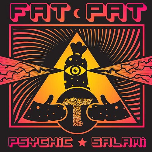 Psychic Salami by Fat Pat