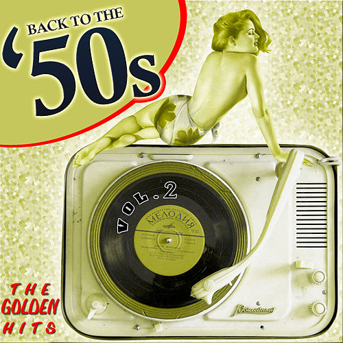 Back to the 50´s. The Golden Hits. Vol.2 by Various Artists