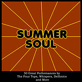 Summer Soul: 50 Great Performances By the Four Tops, Whispers, Delfonics and More by Various Artists