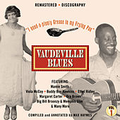 Vaudeville Blues I Want Plenty Grease In My Frying Pan von Various Artists