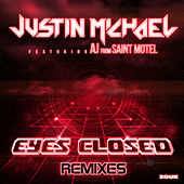 Eyes Closed (Remixes) by Justin Michael
