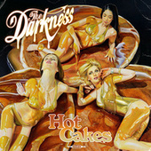 Hot Cakes by The Darkness