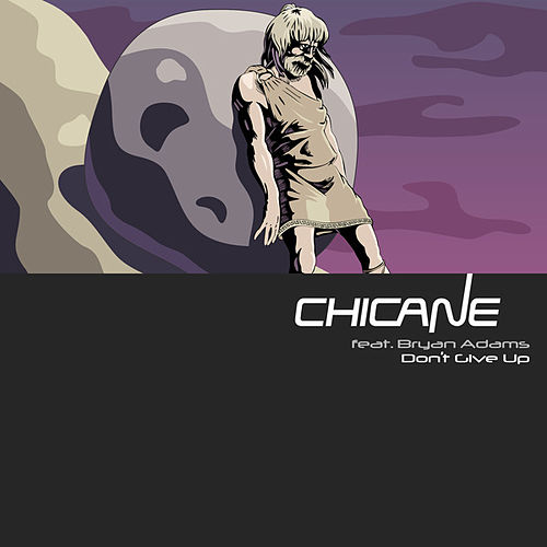 Don't Give Up by Chicane