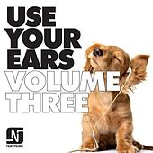 Use Your Ears, Vol. 3 by Various Artists