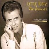 Little tony non finisce qui (Sanremo 2008) by Little Tony