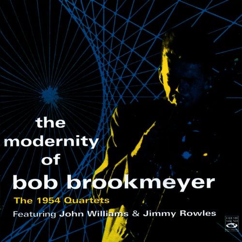 The Modernity Of Bob Brookmeyer. The 1954 Quartets by Bob Brookmeyer