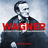 Wagner Excerpts From The Mastersingers by Various Artists