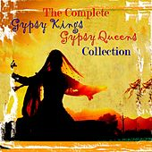 Complete Gypsy Kings & Gypsy Queens Collection by Various Artists