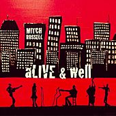 aLIVE and Well by Mitch Rossell