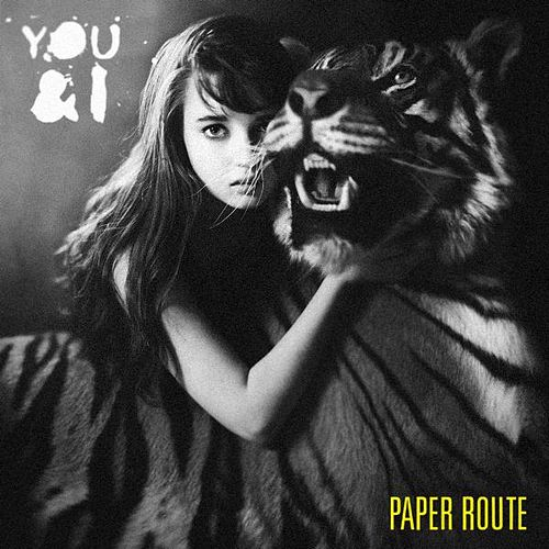 You and I by Paper Route