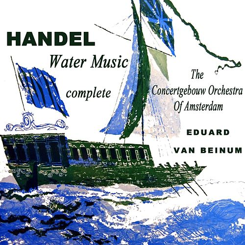 Handels Water Music by Concertgebouw Orchestra of Amsterdam