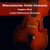 Khachaturian Violin Concerto by Ruggiero Ricci