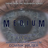 Medium - Theme from the TV Series (Single) (Jeff Beal) by Dominik Hauser