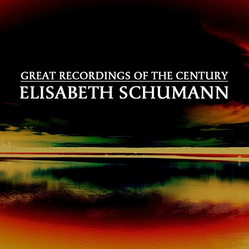 Great Recordings Of The Century by Elisabeth Schumann