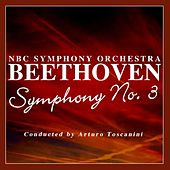Beethoven Symphony No. 3 by NBC Symphony Orchestra