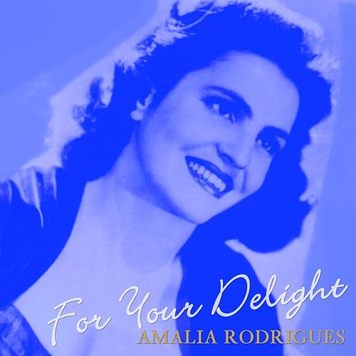For Your Delight by Amalia Rodrigues