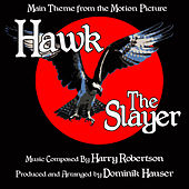Hawk The Slayer: Theme from the Motion Picture (Single) by Dominik Hauser