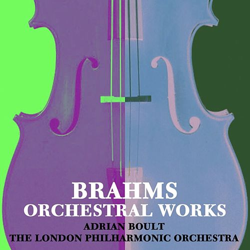 Brahms Orchestral Works by London Philharmonic Orchestra