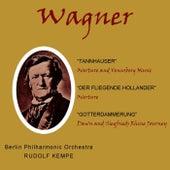 Wagner Tannhauser, Der Fliegende Hollander & Gotterdammerung by Berlin Philharmonic Orchestra