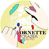 Crazier Remixes - Ep by Ornette