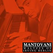 Waltzes Of Irving Berlin by Mantovani