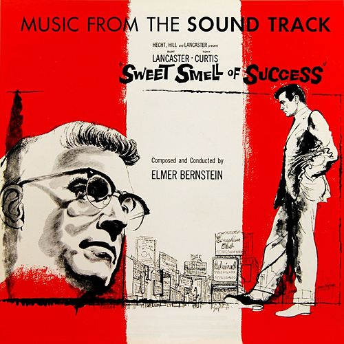 Sweet Smell Of Success by Elmer Bernstein