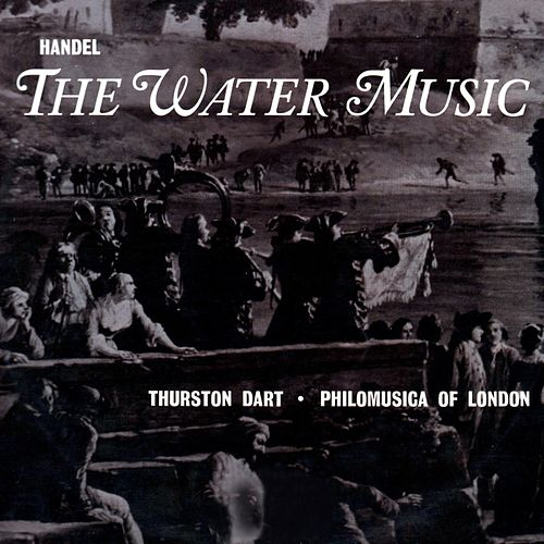 Handel: The Water Music by Philomusica of London