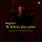Mr. Roberts Plays Guitar by Howard Roberts