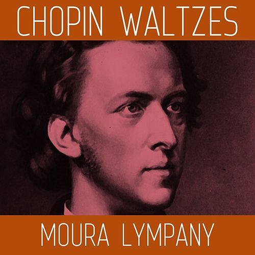 Chopin Waltzes by Moura Lympany