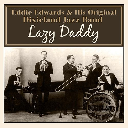 Lazy Daddy by Eddie Edwards