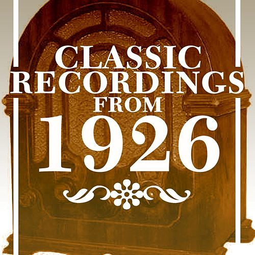 Classic Recordings From 1926 by Various Artists