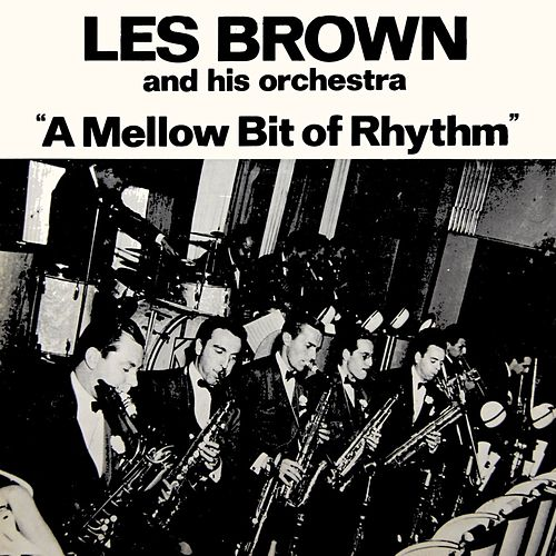 A Mellow Bit Of Rhythm by Les Brown