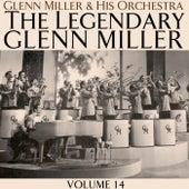 The Legendary Glenn Miller Volume 14 by Glenn Miller