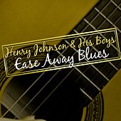 Ease Away Blues by Henry Johnson