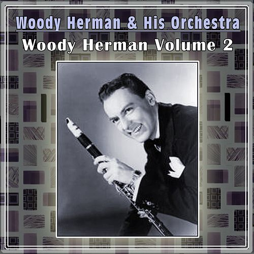 Woody Herman Volume 2 by Woody Herman