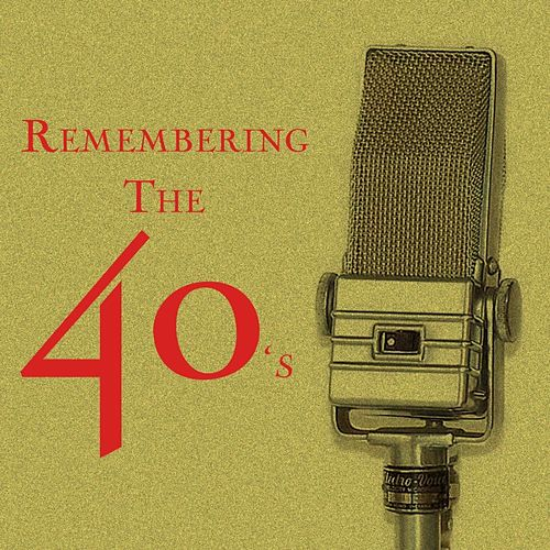 Remembering The 40's by Various Artists