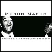Mucho Macho by Machito
