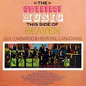The Sweetest Music This Side Of Heaven by Guy Lombardo