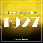 Classic Recordings From 1927 by Various Artists
